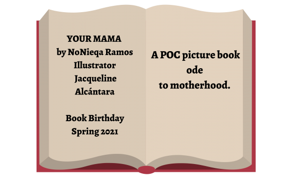 YOUR MAMA by NoNieqa Ramos Illustrator Jacqueline Alcántara Birthday Spring 2021 (1)